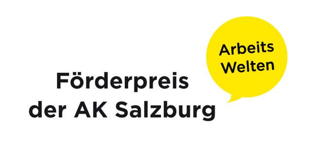 Arbeitswelten-Förderpreis der AK Salzburg 2016